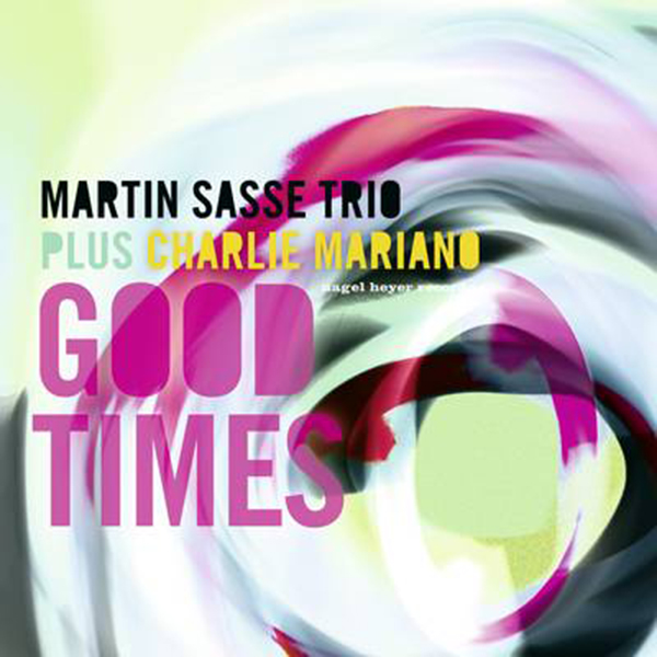 martin-sasse-trio-feat-charlie-mariano-henning-gailing-hendrik-smock-good-times