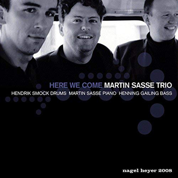martin-sasse-trio-feat-henning-gailing-hendrik-smock-here-we-come