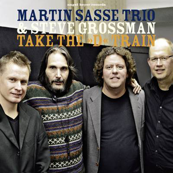 martin-sasse-trio-feat-steve-grossman-henning-gailing-hendrik-smock-take-the-d-train