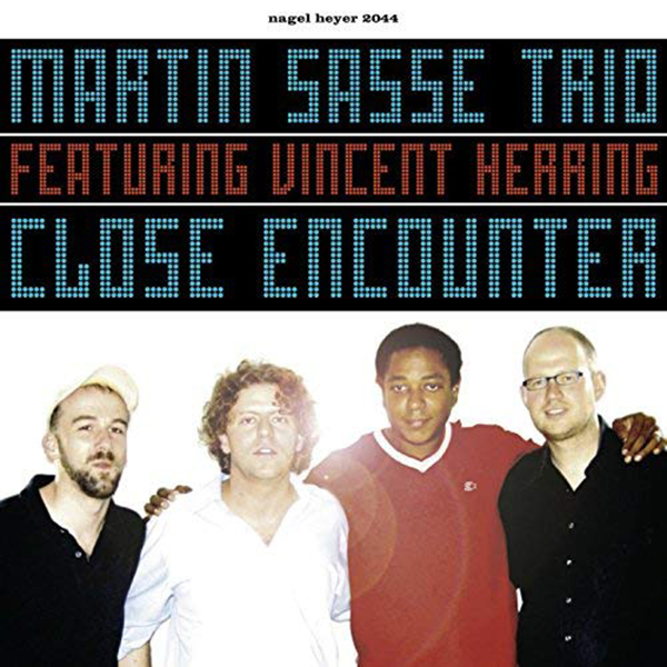 martin-sasse-trio-feat-vincent-herring-henning-gailing-hendrik-smock-close-encounter